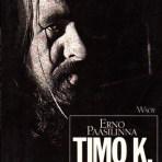 Paasilinna, Erno: Timo K. Mukka