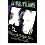 Sutin, Lawrence: Divine Invasions – A Life of Philip K. Dick