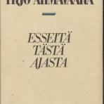 Ahmavaara, Yrjö: Esseitä tästä ajasta