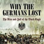 Perrett, Bryan: Why the Germans Lost