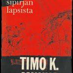 Mukka, Timo K.: Laulu Sipirjan lapsista