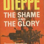 Robertson, Terence: Dieppe – The Shame and the Glory