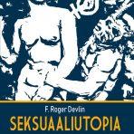 F. Roger Devlin: Seksuaaliutopia