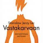 Lec, Stanislaw Jerzy: Vastakarvaan