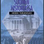 Ylikangas, Heikki: Käännekohdat Suomen historiassa