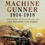 Crutchley, C. E.: Machine Gunner 1914-1918