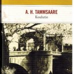 Tammsaare, A. H.: Koulutie
