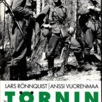 Rönnquist, Lars & Vuorenmaa, Anssi: Törnin jääkärit