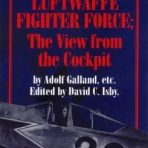 Galland, Adolf et al.: The Luftwaffe Fighter Force