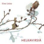 Leino, Eino: Helkavirsiä