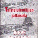Karhunen, Joppe: Taistelulentäjien jatkosota