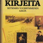 Mannerheim, C. G.: Kirjeitä seitsemän vuosikymmenen ajalta