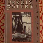 Potter, Dennis: Blackeyes