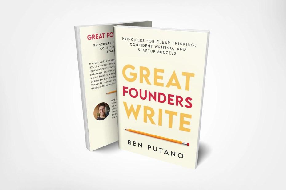 Great founders write ben putano