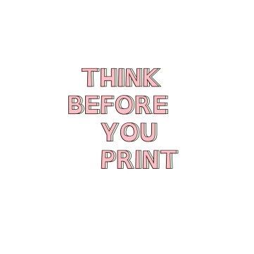 THINK BEFORE YOU PRINT light