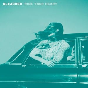 bleached_ride-your-heart-out