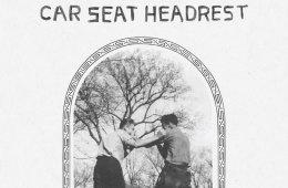 Car Seat Headrest teens of denial