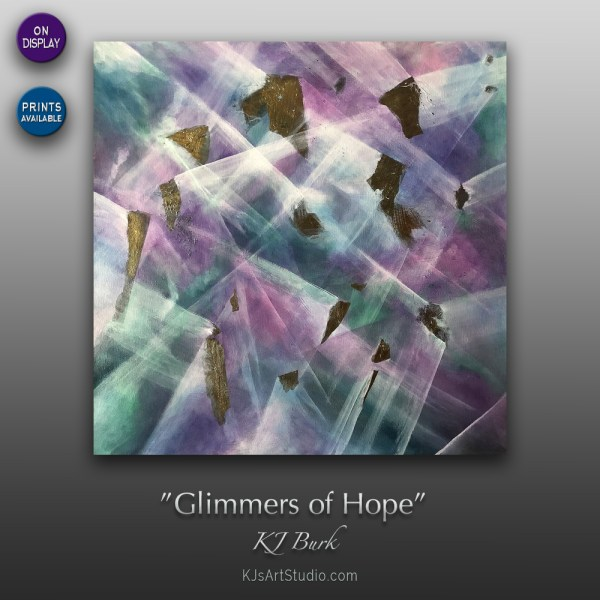 Glimmers of Hope - Original Abstract Painting by KJ Burk