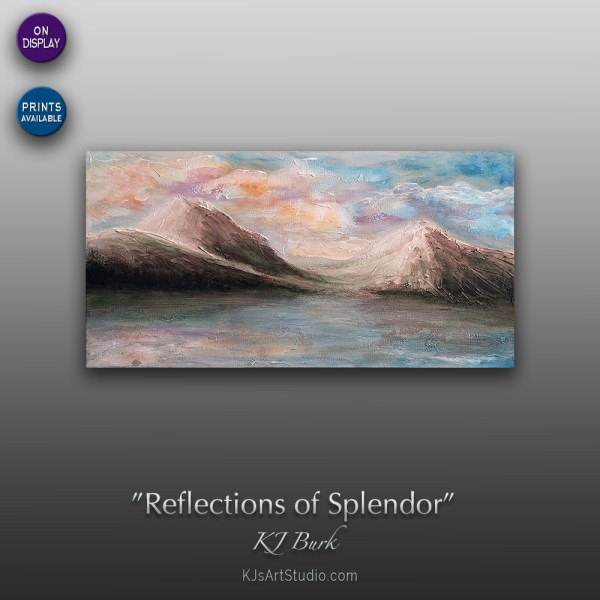 Reflections of Splendor - Original Heavily Textured Landscape Painting by KJ Burk