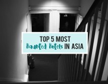 Asia Top 5 Haunted Hotels Make Knock