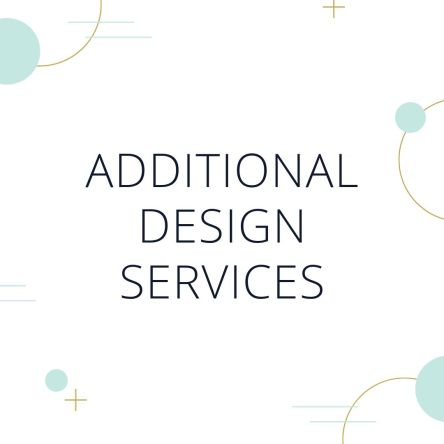 Additional Design Services