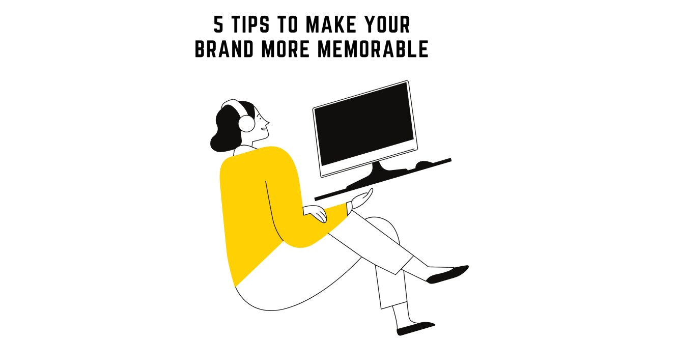 5 tips to make your brand more memorable image