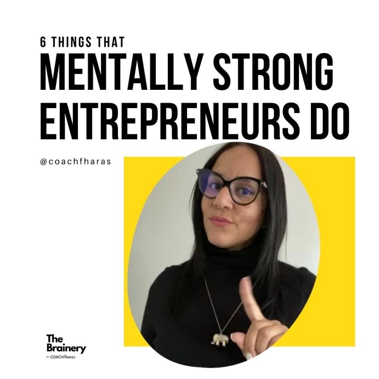 6 things that mentally strong entrepreneurs do