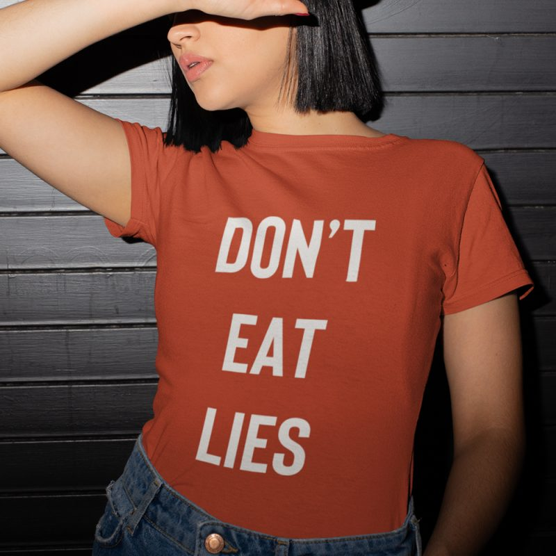 Don't Eat Lies Tshirt