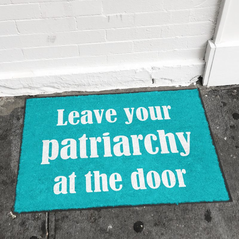 Leave your Patriarchy at the Door Ground