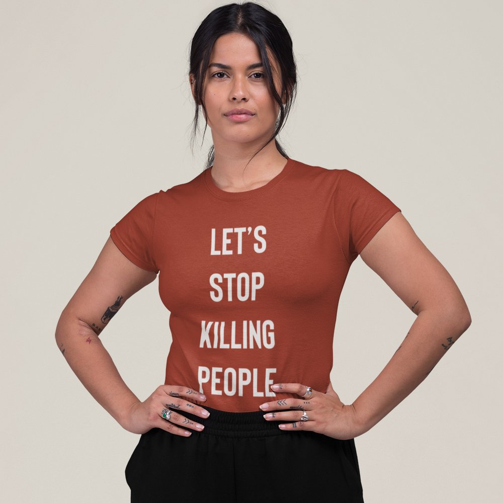 Lets Stop Killing People Tshirt In Clay