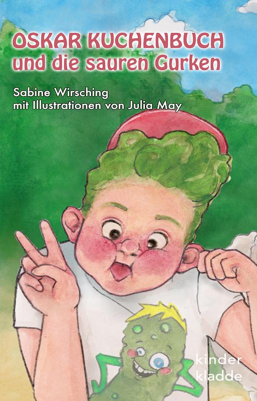 Kinderbuch Oskar Kuchenbuch Saure Gurken Sabine Wirsching