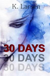 30 Days by K. Larsen