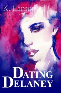 Dating Delaney by K. Larsen