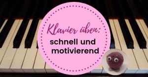 Ein neuer Tipp fürs Klavier üben, Klavier unterrichten, Klavierblog von Carina Busch, Klavierpaedagogik entdecken.de