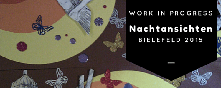 Work in Progress: Nachtansichten 2015