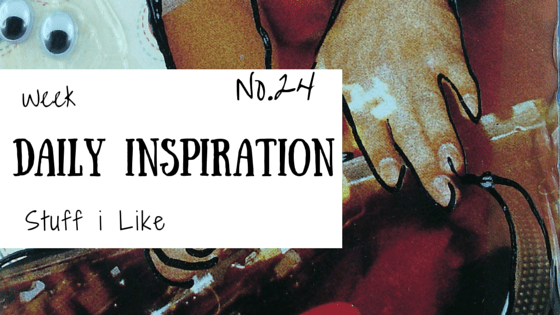 daily inspiration in week 24