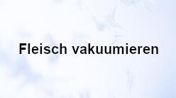 Fleisch vakuumieren 248 x 138