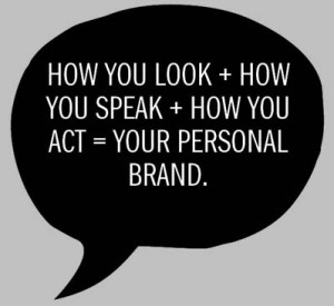 How You Look+How You Speak+How You Act=Your Personal Brand bubble quote for blogpost on branding by John Shiffert of Michael Kleiner Public Relations & Web Design