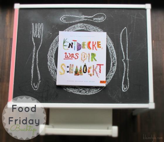 food friday buchtip auf kleinstyle.com Entdecke was dir Schmeckt kinder sachbuch kochbuch familien rezepte