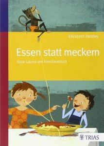 Elizabeth Pantley, Essen statt meckern, Trias Verlag