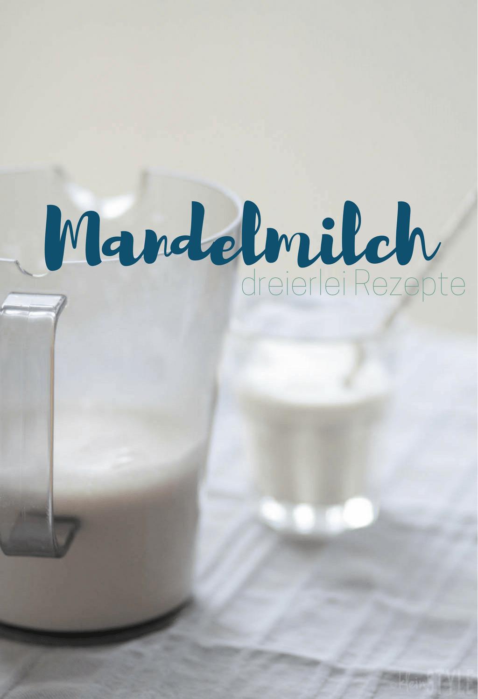 Food Love Friday : dreierlei Mandelmilch