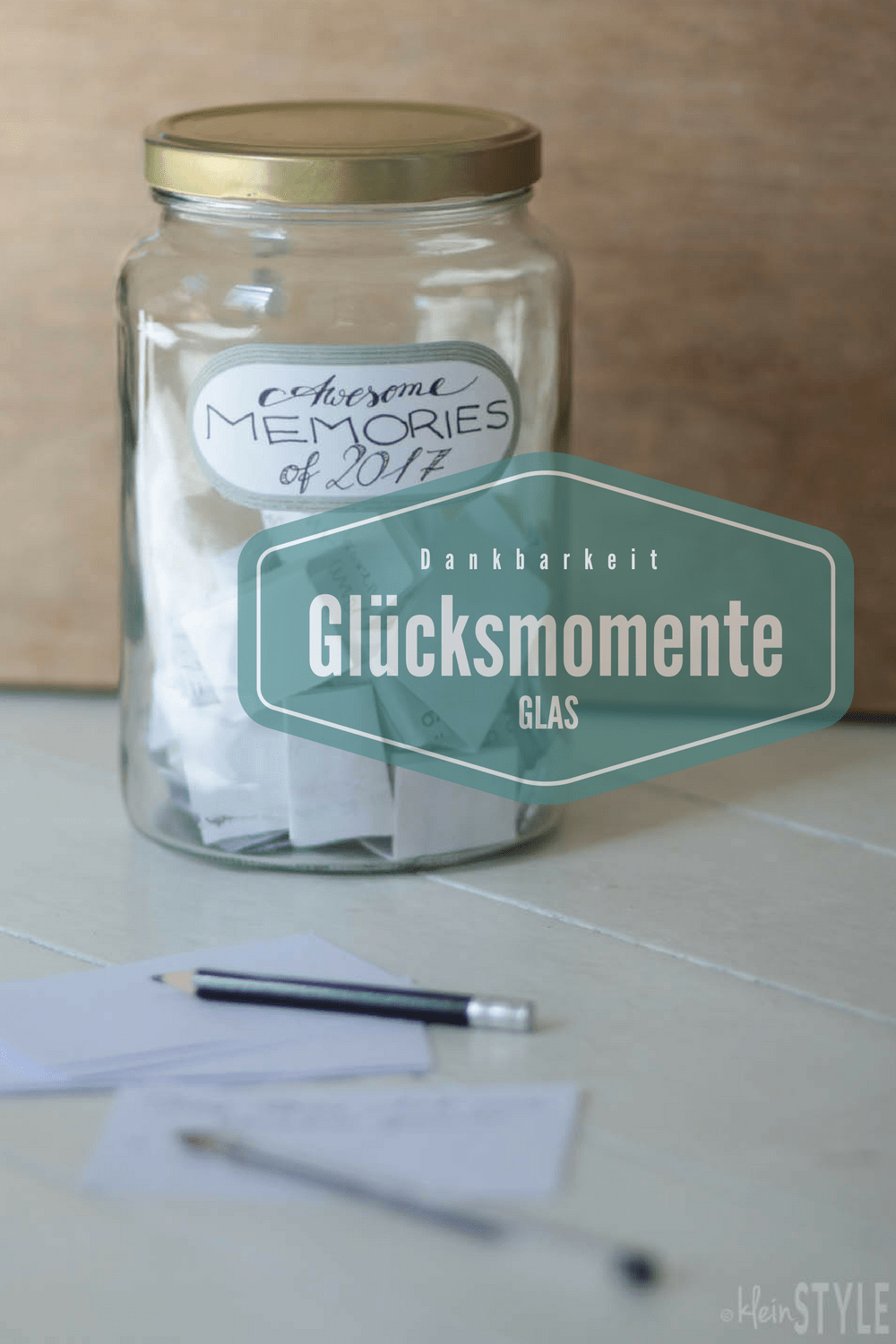 Awesome Memories of 2017 : unser Familien-Glücksmomente-Glas
