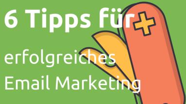 Sechs Tipps für erfolgreiches Email Marketing