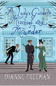 A Ladys Guide to Mischief and Murder