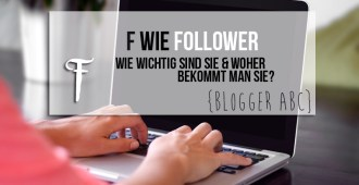 {Blogger ABC} F wie Follower