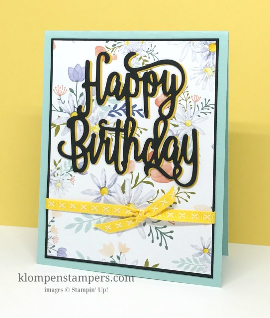 Quick and easy birthday card using the Happy Birthday Thinlit and Delightful Daisy DSP