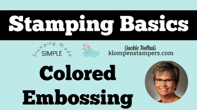 Stamping Basics – Embossing With Colored Inks