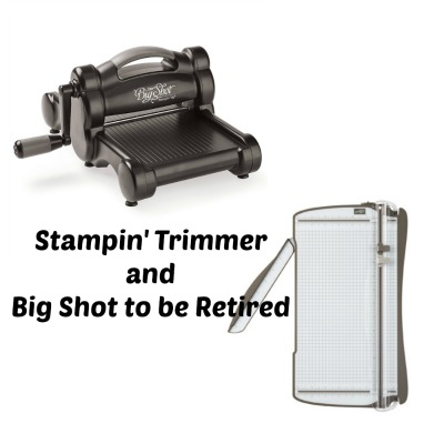 Stampin' Trimmer & Big Shot To Be Retired