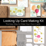 The Easy Way to Make Greeting Cards: Looking Up Card Kit