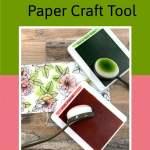 My Favorite New Paper Craft Tool